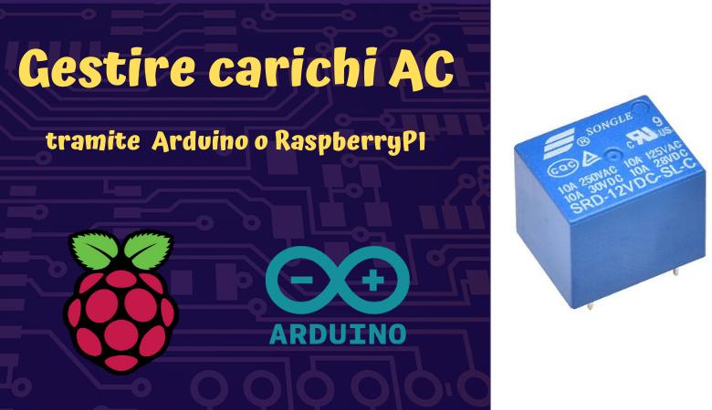 Photo of Gesione carichi AC con Arduino o RaspberryPI